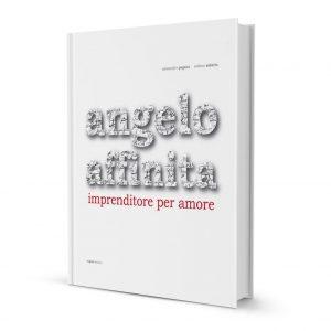 """Angelo Affinita, Imprenditore per amore"""