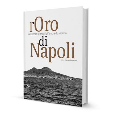 """""""L'Oro di Napoli - eccellenze aziendali all'ombra del Vesuvio"""""""
